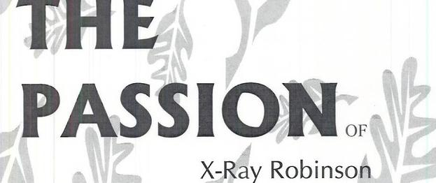 The Passion of X-Ray Robinson