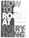 How to Rock at Everything