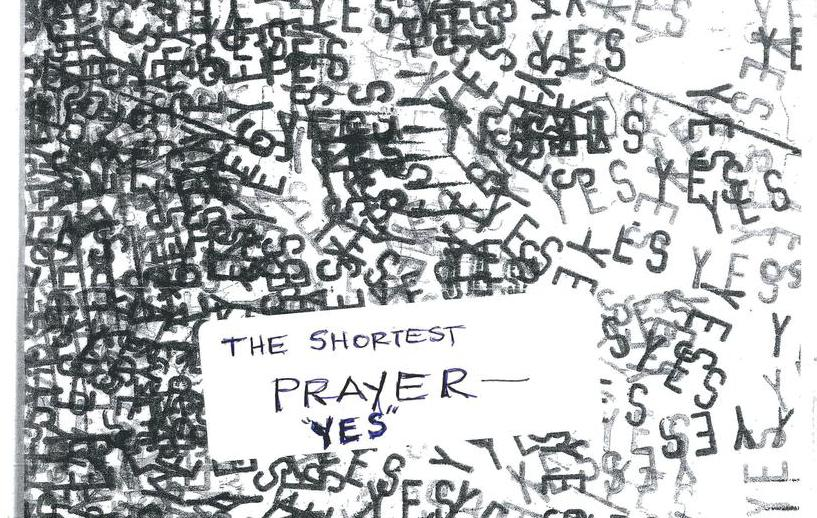 "The shortest prayer - ""YES"""