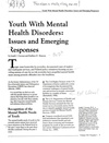 Youth With Mental Health Disorders: Issues and Emerging Responses