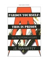 Pardon Yourself: This Is Prison